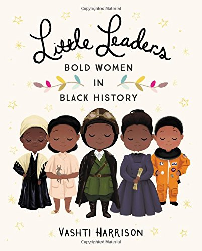 Little Leaders: Bold Women in Black History (Hardcover)  $6.68 at Amazon