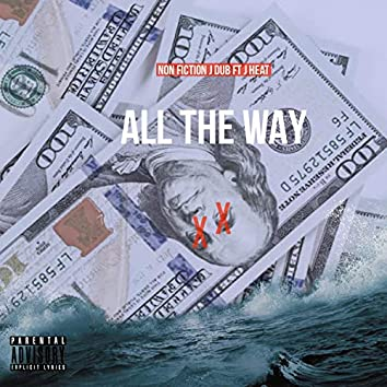 All the Way (feat. J Heat)