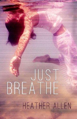 Just Breathe by Heather Allen (2013-03-20)
