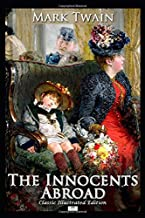 The Innocents Abroad (Classic Illustrated Edition)