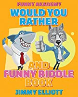 Would You Rather + Funny Riddle - 310 PAGES A Hilarious, Interactive, Crazy, Silly Wacky Question Scenario Game Book - Family Gift Ideas For Kids, Teens And Adults: The Book of Silly Scenarios, Challenging Choices, and Hilarious Situations the Whole Famil