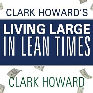 Clark Howard's Living Large in Lean Times audiobook cover art