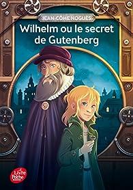 Wilhelm ou le secret de Gutenberg par Jean-Côme Noguès