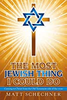 The Most Jewish Thing I Could Do: Coming to Christ from the Old Testament side of the cross