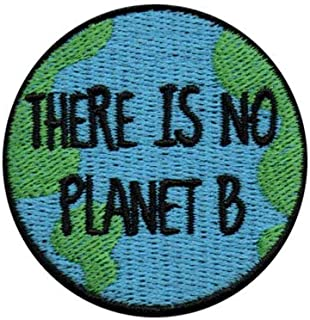 Iron on Patches - There is no Planet B Iron-on sew-on Patch Applique 100% Embroidery K-20