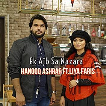 Ek Ajb Sa Nazara (feat. Liya Faris)