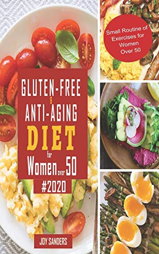 51FOJB1HJeL - Gluten-Free & Anti-Aging Diet for Women Over 50 #2020: The Complete Guide to Gluten Free Diet with 21-Day Meal Plan Designed Specifically for People Over 50, Including Healthy and Delicious Recipes