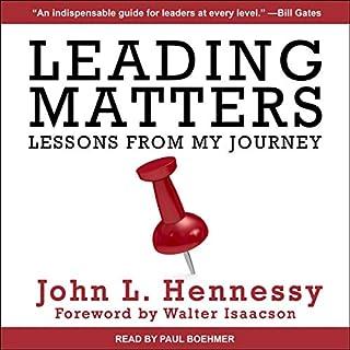Leading Matters     Lessons from My Journey              Autor:                                                                                                                                 John L. Hennessy,                                                                                        Walter Isaacson - foreword                               Sprecher:                                                                                                                                 Paul Boehmer                      Spieldauer: 6 Std. und 30 Min.     1 Bewertung     Gesamt 5,0
