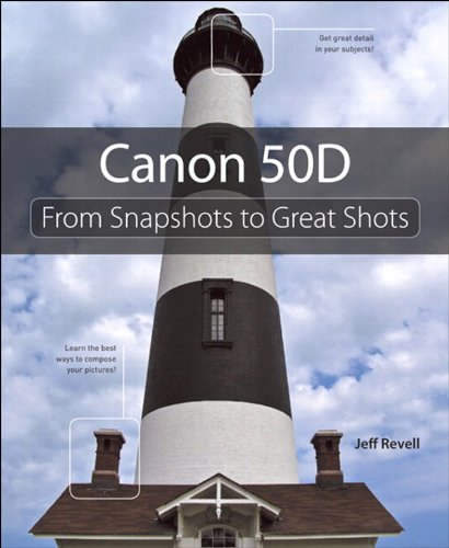 Canon 50D: From Snapshots to Great Shots (English Edition)