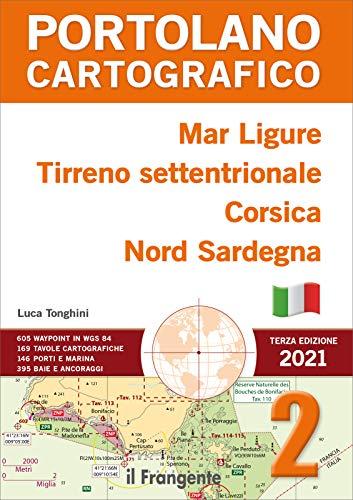 Mar Ligure, Tirreno settentrionale, Corsica, Nord Sardegna. Portolano cartografico. Nuova ediz. (Vol. 2)