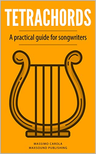 Tetrachords: A practical guide for songwriters