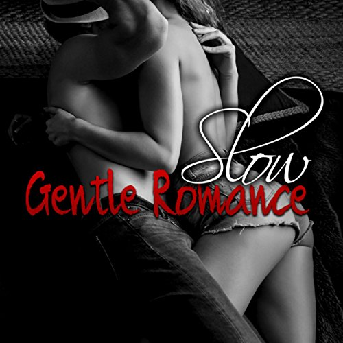 Slow Gentle Romance - Tantric Sex, Kama Sutra Sensual Massage Music, Sexual Music, Sexy Instrumental Songs to Make Love, Sex Soundtrack, Shades of Love