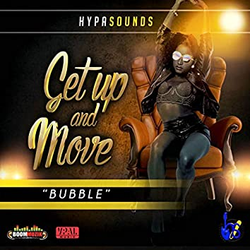 Get up and Move (Bubble)