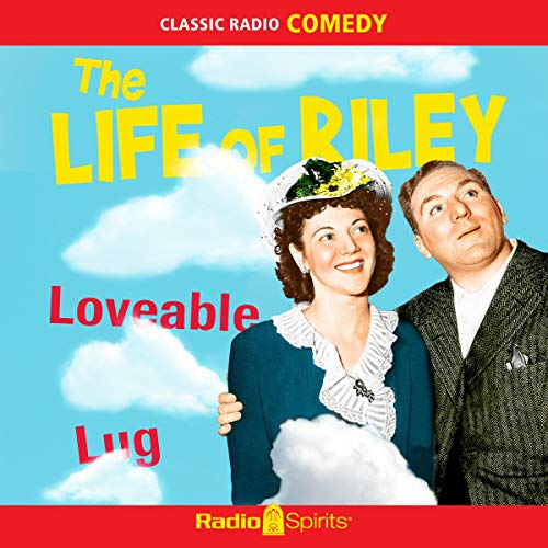Life of Riley: Loveable Lug                   By:                                                                                                                                 Original Radio Broadcast                               Narrated by:                                                                                                                                 William Bendix,                                                                                        Paula Winslowe,                                                                                        Old Time Radio                      Length: 7 hrs and 56 mins     Not rated yet     Overall 0.0