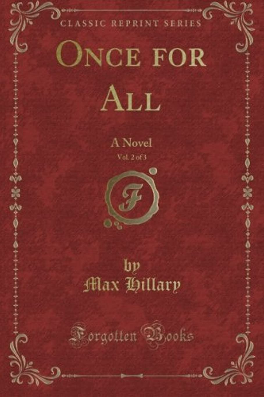 コウモリ愚かな保存Once for All: A Novel, Vol. 2 of 3 (Classic Reprint)
