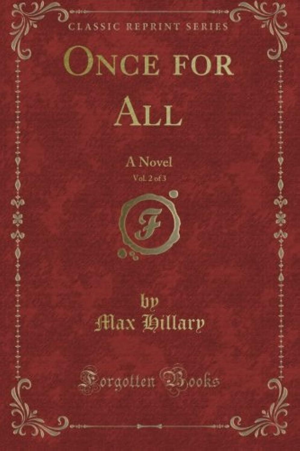 細断飢えた電化するOnce for All: A Novel, Vol. 2 of 3 (Classic Reprint)