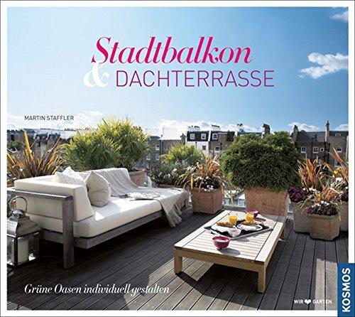 Stadtbalkon & Dachterrasse: Grüne Oasen indivduell gestalten