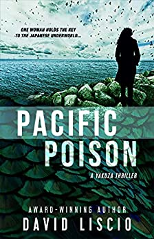 Pacific Poison: A Yakuza Japanese Underworld Thriller by [David Liscio]