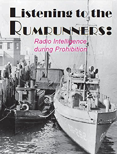 Listening to the Rum Runners: Radio Intelligence During Prohibition