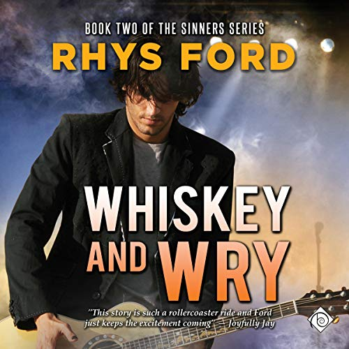 Whiskey and Wry     Sinners, Book 2              Written by:                                                                                                                                 Rhys Ford                               Narrated by:                                                                                                                                 Tristan James                      Length: 8 hrs and 41 mins     1 rating     Overall 5.0