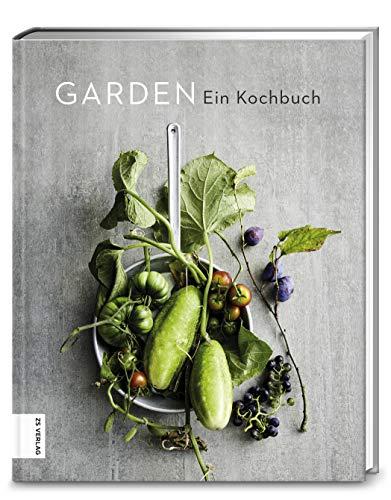 Garden: Ein Kochbuch