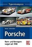 Porsche Renn- und Rennsportwagen: seit 1948 - Peter Schneider
