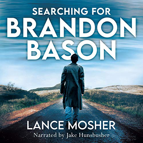 Searching for Brandon Bason Audiobook By Lance Mosher cover art
