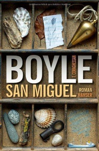 San Miguel: Roman von T.C. Boyle (26. August 2013) Gebundene Ausgabe