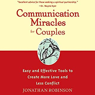 Communication Miracles for Couples: Easy and Effective Tools to Create More Love and Less Conflict audiobook cover art