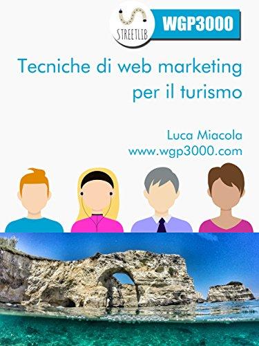 Tecniche di Web Marketing per il Turismo (Italian Edition)