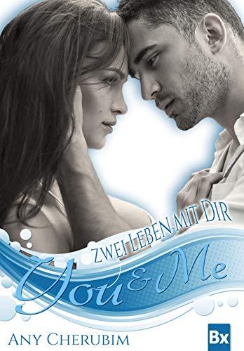 YOU & ME - Zwei Leben mit dir: Band 1