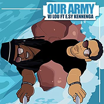 Our Army (feat. E.sy Kennenga)