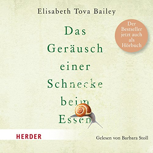 Das Geräusch einer Schnecke beim Essen                   By:                                                                                                                                 Elisabeth Tova Bailey                               Narrated by:                                                                                                                                 Barbara Stoll                      Length: 2 hrs and 47 mins     Not rated yet     Overall 0.0
