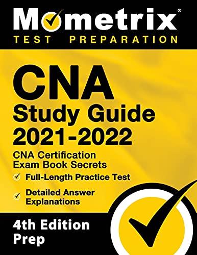 CNA Study Guide 2021-2022: CNA Certification Exam Book Secrets, Full-Length...