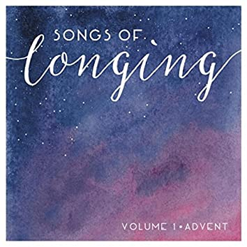 Songs of Longing, Vol. 1 (Advent)