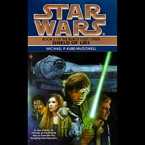Star Wars: The Black Fleet Crisis, Book 2: Shield of Lies Audiobook By Michael Kube-McDowell cover art