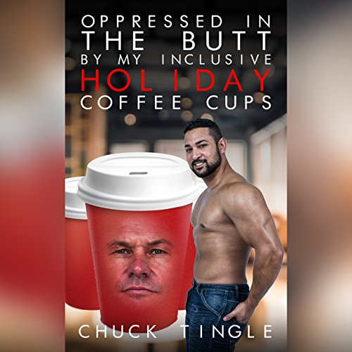 Oppressed in the Butt by My Inclusive Holiday Coffee Cups cover art