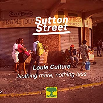 Nothing More, Nothing Less (Sutton Street)