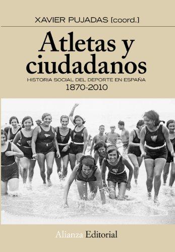 Atletas y ciudadanos: Historia social del deporte en España (Alianza Ensayo)