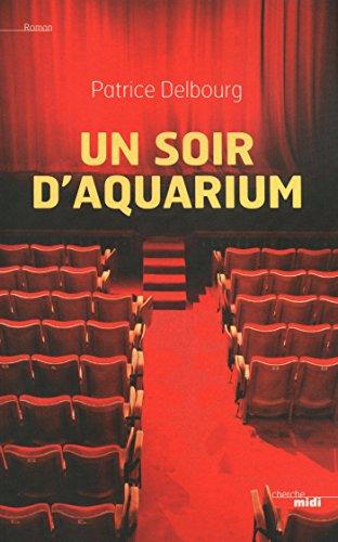 Un soir d'aquarium (ROMANS) (French Edition)
