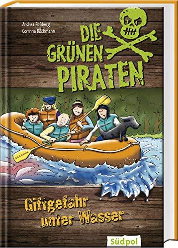 Die Grünen Piraten - Giftgefahr unter Wasser: Spannender Mix aus Kinderkrimi und Sachinfos - Kinderbuch ab 8 Jahre für Jungen und Mädchen über Natur und Umweltschutz