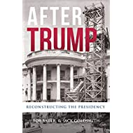 After Trump: Reconstructing the Presidency