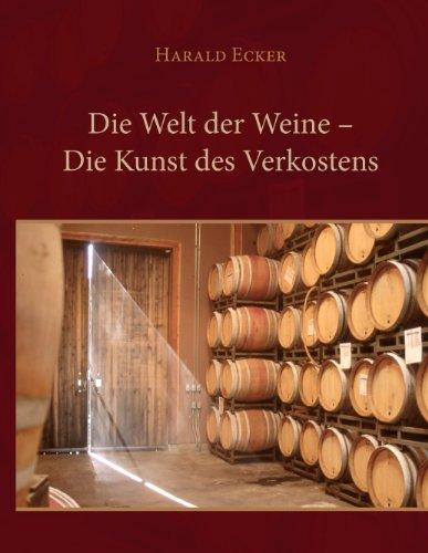 Die Welt der Weine - Die Kunst des Verkostens