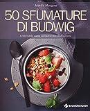 50 sfumature di budwig. i colori della salute secondo il metodo kousmine