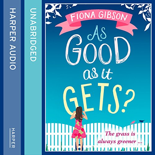As Good As It Gets?                   By:                                                                                                                                 Fiona Gibson                               Narrated by:                                                                                                                                 Jenny Funnell                      Length: 11 hrs and 38 mins     22 ratings     Overall 4.5
