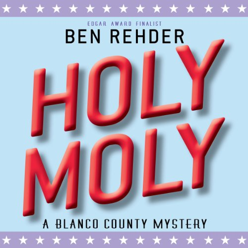 Couverture de Holy Moly, Blanco County Mysteries