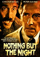 Nothing But the Night [DVD]