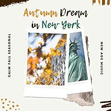 Autumn Dream in New York - Calm Fall Seasonal New Age Music