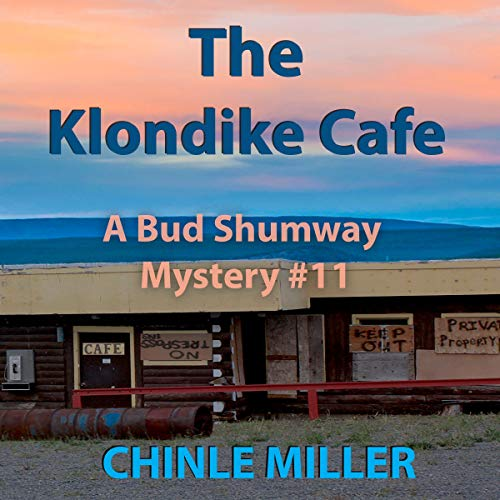 The Klondike Cafe Audiobook By Chinle Miller cover art