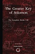 The Greater Key of Solomon: The Complete Books I-III